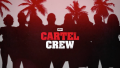 cartel crew vh1